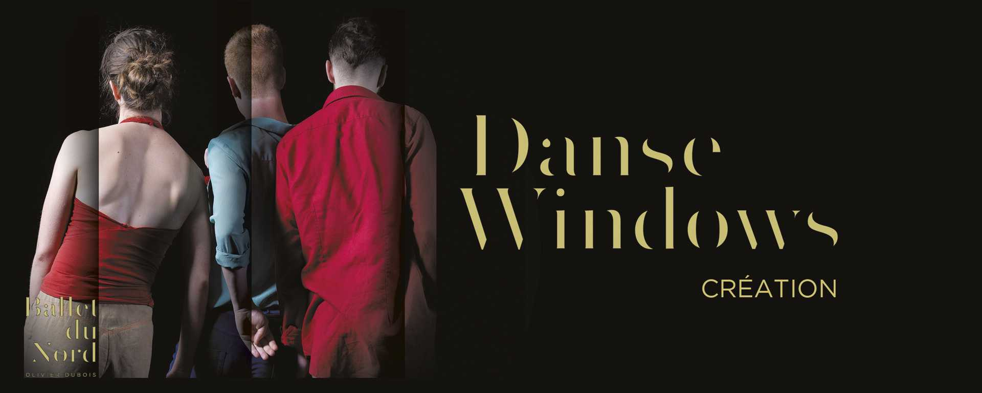 Danse Windows | Ballet du Nord